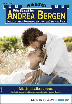 Notärztin Andrea Bergen 1357 – Arztroman von Sandow,  Daniela