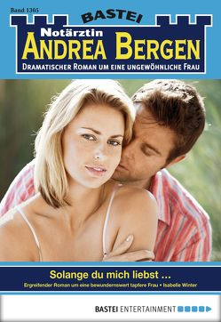 Notärztin Andrea Bergen – Folge 1305 von Winter,  Isabelle