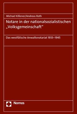 """Notare in der nationalsozialistischen """"Volksgemeinschaft"""" von Kissener,  Michael, Roth,  Andreas"""