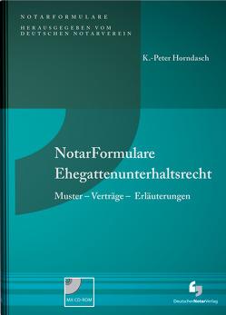 NotarFormulare Ehegattenunterhaltsrecht von Horndasch,  K.-Peter