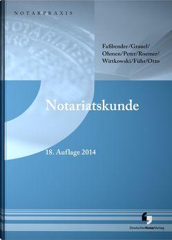 Notariatskunde von Führ,  Thorsten, Grauel,  Walter, Ohmen,  Werner, Otto,  Dirk-Ulrich, Peter,  Wolfgang, Roemer,  Heiner, Wittkowski,  Ralf