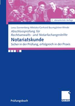 Notariatskunde von Baumgärtner-Wrede,  Gerhard, Dannenberg-Mletzko,  Lena
