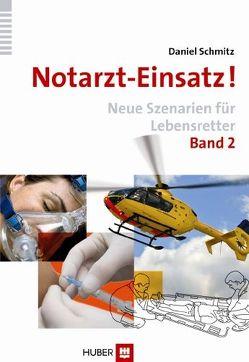 Notarzt-Einsatz! Band 2 von Schmitz,  Daniel