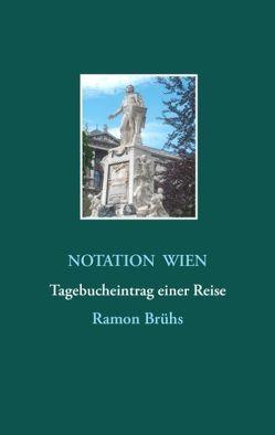 Notation Wien von Brühs,  Ramon