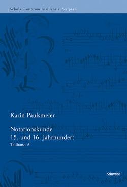 Notationskunde 15. und 16. Jahrhundert von Paulsmeier,  Karin