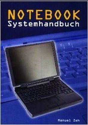 Notebook Systemhandbuch von Zeh,  Manuel