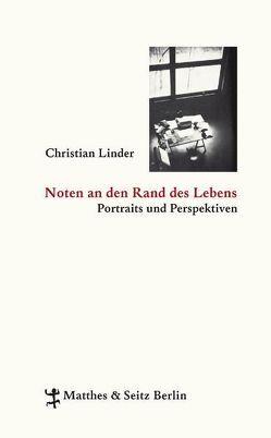 Noten an den Rand des Lebens von Linder,  Christian