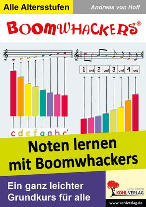 Noten lernen mit Boomwhackers von Hoff,  Andreas von