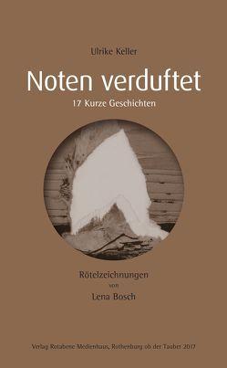 Noten verduftet von Keller,  Dr. Ulrike