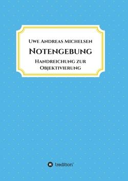 Notengebung von Michelsen,  Uwe Andreas