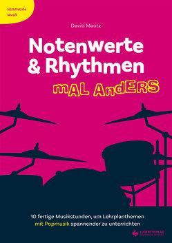 Notenwerte & Rhythmen mal anders von Mautz,  David