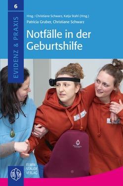 Notfälle in der Geburtshilfe von Gruber,  Patricia, Schwarz,  Christiane