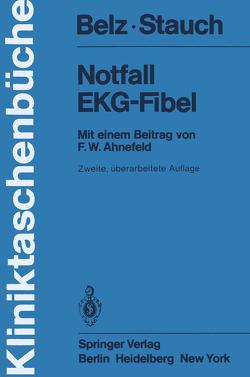 Notfall EKG-Fibel von Ahnefeld,  F.W., Belz,  G.G., Stauch,  M.