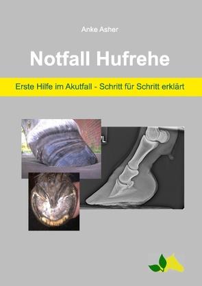 Notfall Hufrehe von Asher,  Anke