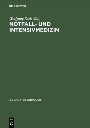 Notfall- und Intensivmedizin von Dick,  Wolfgang, Schuster,  H.P.