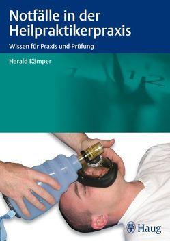 Notfälle in der Heilpraktikerpraxis von Kämper,  Harald