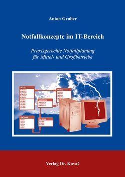 Notfallkonzepte im IT-Bereich von Gruber,  Anton