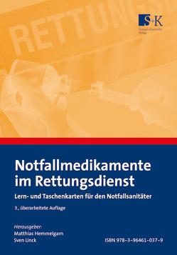 Notfallmedikamente im Rettungsdienst von Fricke,  Ann Kristin, Gellern,  Jörg, Hemmelgarn,  Matthias, Linck,  Sven