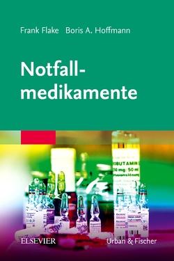 Notfallmedikamente von Flake,  Frank, Hoffmann,  Boris A.