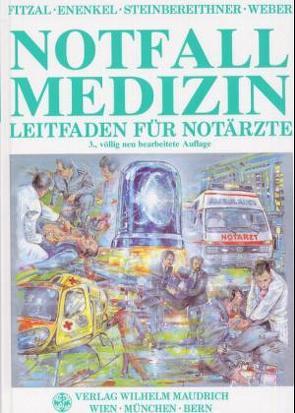 Notfallmedizin von Enenkel,  Wolfgang, Fitzal,  Sylvia, Steinbereithner,  Karl, Weber,  Heinz