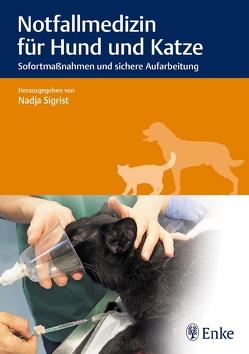 Notfallmedizin für Hund und Katze von Sigrist,  Nadja