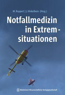 Notfallmedizin in Extremsituationen von Hinkelbein,  Jochen, Ruppert,  Matthias