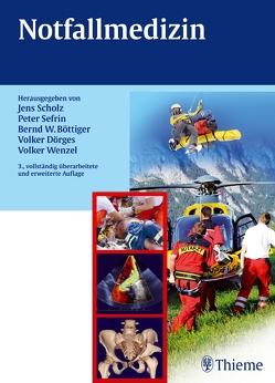 Notfallmedizin von Böttiger,  Bernd W., Doerges,  Volker, Scholz,  Jens, Sefrin,  Peter, Wenzel,  Volker