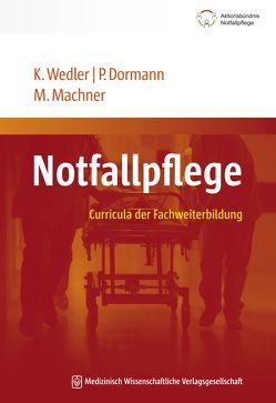 Notfallpflege von Dormann,  Patrick, Machner,  Mareen, Wedler,  Katrin