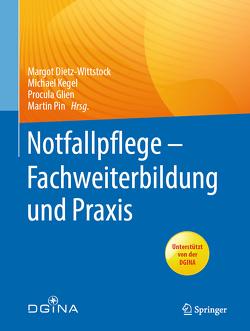 Notfallpflege – Fachweiterbildung und Praxis von Dietz-Wittstock,  Margot, Glien,  Procula, Kegel,  Michael, Pin,  Martin