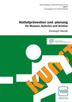 Notfallprävention- und planung für Museen, Galerien und Archive von Wenzel,  Christoph