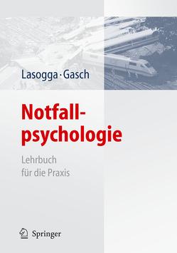 Notfallpsychologie von Gasch,  Bernd, Lasogga,  Frank