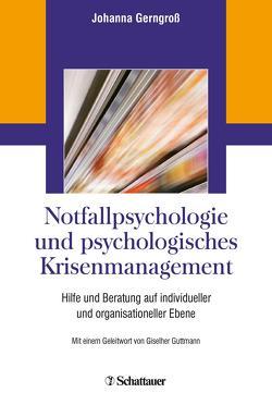 Notfallpsychologie und psychologisches Krisenmanagement von Gerngroß,  Johanna, Guttmann,  Giselher