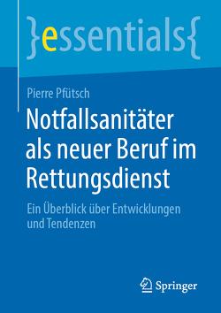 Notfallsanitäter als neuer Beruf im Rettungsdienst von Pfütsch,  Pierre