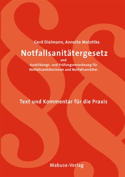 Notfallsanitätergesetz und Ausbildungs- und Prüfungsverordnung von Dielmann,  Gerd, Malottke,  Annette
