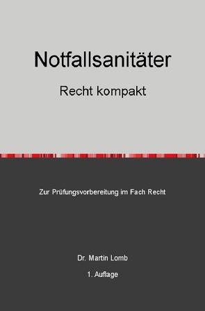Notfallsanitäter – Recht kompakt von Lomb,  Martin