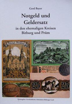 Notgeld und Geldersatz in den Altkreisen Bitburg und Prüm von Bayer,  Gerd, Husinger,  Jörg