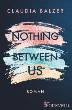 Nothing Between Us von Balzer,  Claudia