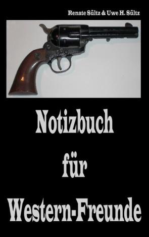 Notizbuch für Western-Freunde von Sültz,  Renate, Sültz,  Uwe H.