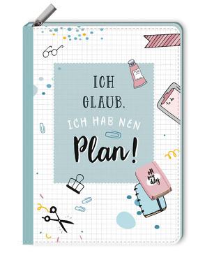 Notizbuch mit Reißverschluss – Ich glaub, ich hab nen Plan!