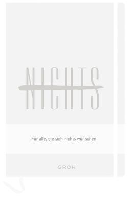 Notizbuch NICHTS weiß von Groh,  Joachim