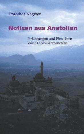 Notizen aus Anatolien von Negwer,  Dorothea