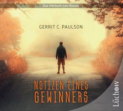 Notizen eines Gewinners (ungekürzte Lesung auf 1 MP3-CD) von Paulson,  Gerrit C.