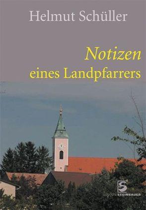 Notizen eines Landpfarrers von Schüller,  Helmut
