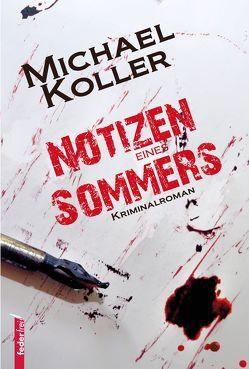 Notizen eines Sommers von Koller,  Michael