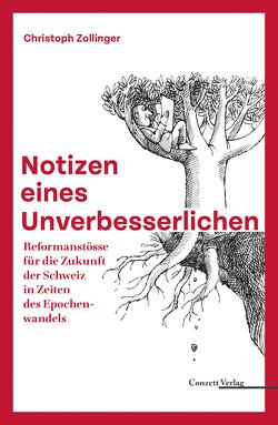 Notizen eines Unverbesserlichen von Christoph Zollinger
