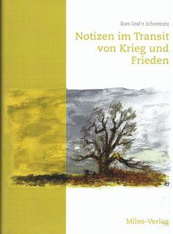 Notizen im Transit von Krieg und Frieden von Graf von Schweinitz,  Kurt