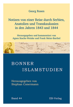 Notizen von einer Reise durch Serbien, Anatolien und Transkaukasien in den Jahren 1843 und 1844 von Georg,  Rosen, Meier-Barthel,  Frank, Stache-Weiske,  Agnes