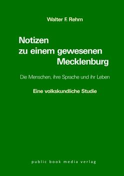 Notizen zu einem gewesenen Mecklenburg. von Rehm,  Walter F.