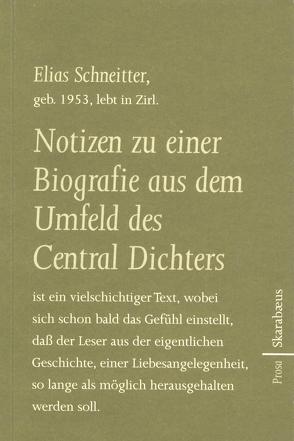 Notizen zu einer Biografie aus dem Umfeld des Central Dichters von Schneitter,  Elias