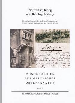 Notizen zu Krieg und Reichsgründung von Seeberger,  Johann Gabriel
